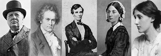 Winston Churchill, Ludwig van Beethoven, Abraham Lincoln, Florence Nightingale, Virginia Woolf.